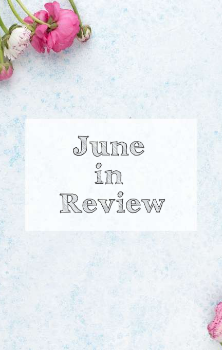 Aloma Writes | June in Review