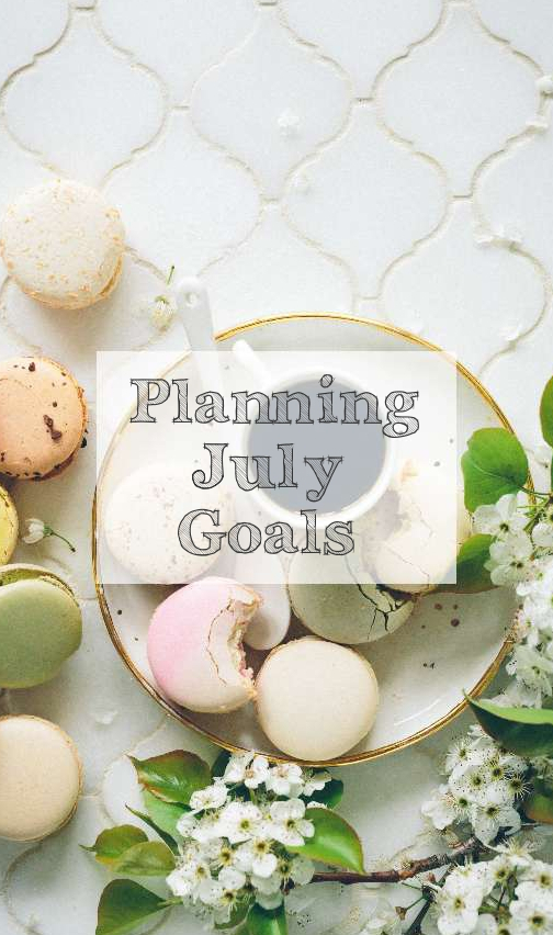 Aloma Writes | Planning July Goals