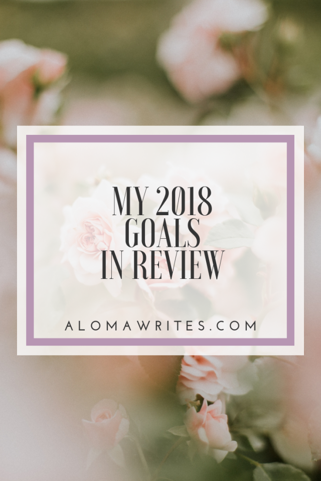 aloma writes my 2018 goals in review pinterest