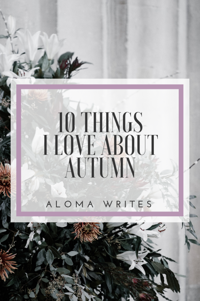 aloma writes 10 things i love about autumn pinterest.png